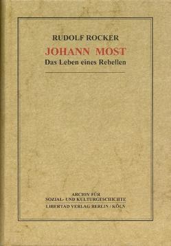 Johann Most von Berkman,  Alexander, Rocker,  Rudolf, Rübner,  Hartmut, Schmück,  Jochen