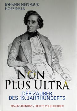Johann Nepomuk Hofzinser. Non plus Ultra. Der Zauber des 19. Jahrhunderts / Johann Nepomuk Hofzinser. Non plus Ultra. von Magic,  Christian