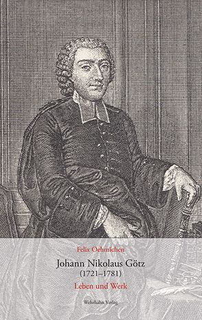Johann Nikolaus Götz (1721–1781) von Oehmichen,  Felix