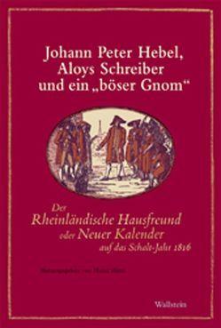 Johann Peter Hebel, Aloys Schreiber und ein 'böser Gnom' von Härtl,  Heinz, Hebel,  Johann Peter