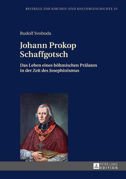 Johann Prokop Schaffgotsch von Svoboda,  Rudolf