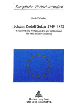 Johann Rudolf Sulzer 1749-1828 von Gerber,  Rudolf