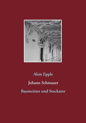 Johann Schmuzer von Epple,  Alois