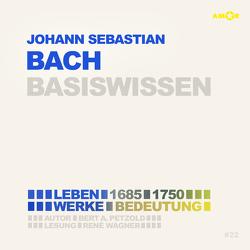Johann Sebastian Bach (2 CDs) – Basiswissen von Petzold,  Bert Alexander, Wagner,  René