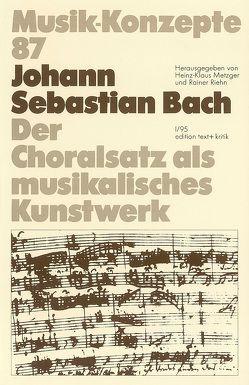 Johann Sebastian Bach von Metzger,  Heinz-Klaus, Riehn,  Rainer