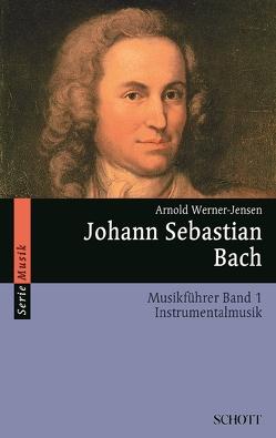 Johann Sebastian Bach von Werner-Jensen,  Arnold