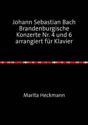 Johann Sebastian Bach Brandenburgische Konzerte Nr. 4 und 6 arrangiert für Klavier von Heckmann,  Marita