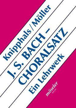 Johann Sebastian Bach – Choralsatz von Knipphals,  Hans-Jürgen, Moeller,  Dirk