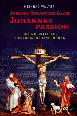 Johann Sebastian Bach: Johannespassion von Walter,  Meinrad