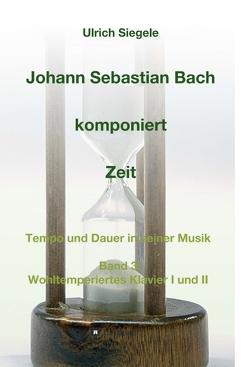 Johann Sebastian Bach komponiert Zeit von Siegele,  Ulrich
