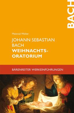 Johann Sebastian Bach. Weihnachtsoratorium von Walter,  Meinrad