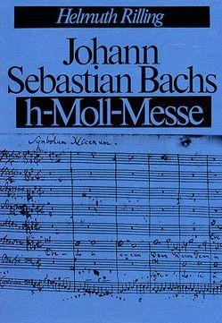 Johann Sebastian Bachs h-moll-Messe von Rilling,  Helmuth