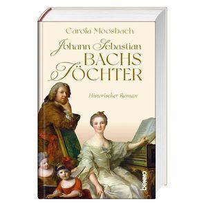 Johann Sebastian Bachs Töchter von Moosbach,  Carola