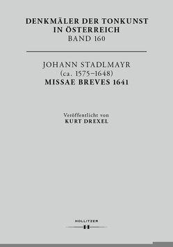 Johann Stadlmayr (ca. 1575–1648): Missae breves 1641 von Drexel,  Kurt, Eybl,  Martin