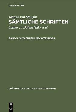 Johann von Staupitz: Sämtliche Schriften / Gutachten und Satzungen von Dohna,  Lothar zu, Günter,  Wolfgang