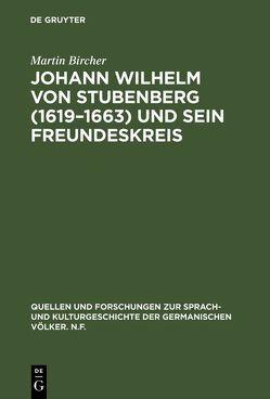 Johann Wilhelm von Stubenberg (1619–1663) und sein Freundeskreis von Bircher,  Martin