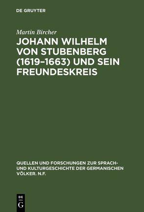 Johann Wilhelm von Stubenberg (1619 – 1663) und sein Freundeskreis von Bircher,  Martin