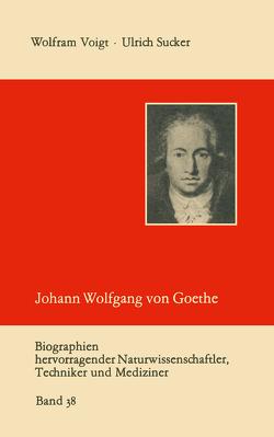 Johann Wolfgang von Goethe als Naturwissenschaftler von Sucker,  Ulrich, Voigt,  Wolfram