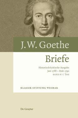 Johann Wolfgang von Goethe: Briefe / Briefe 20. Juni 1788 – Ende 1790 von Giel,  Volker, Oellers,  Norbert