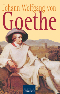 Johann Wolfgang von Goethe – Gesammelte Gedichte von Goethe,  Johann Wolfgang von