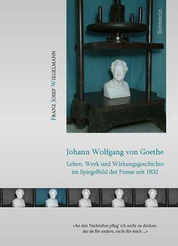 Johann Wolfgang von Goethe von Wiegelmann,  Franz J
