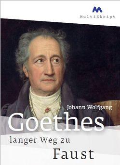 Johann Wolfgang von Goethes langer Weg zu Faust von Herfurth-Uber,  Beate