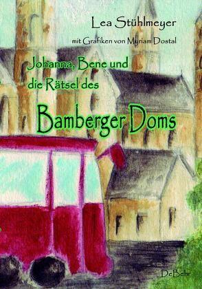 Johanna, Bene und die Rätsel des Bamberger Doms von DeBehr,  Verlag, Stühlmeyer,  Lea