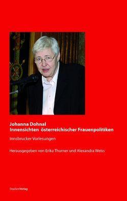Johanna Dohnal – Innensichten österreichischer Frauenpolitiken von Thurner,  Erika, Weiss,  Alexandra