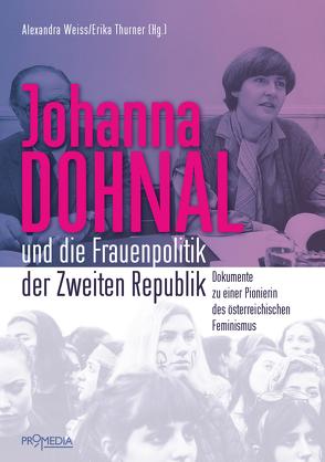 Johanna Dohnal und die Frauenpolitik der Zweiten Republik von Thurner,  Erika, Weiss,  Alexandra