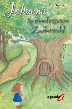 Johanna im wundersamen Zauberwald von Greilich,  Ernst