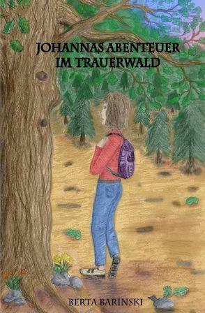 Johannas Abenteuer im Trauerwald von Barinski,  Berta