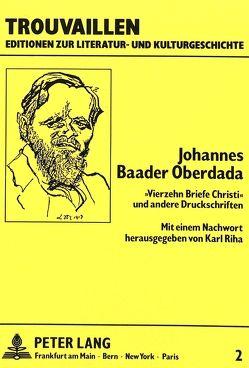 Johannes Baader Oberdada- «Vierzehn Briefe Christi» und andere Druckschriften von Baader,  Johannes, Riha,  Karl
