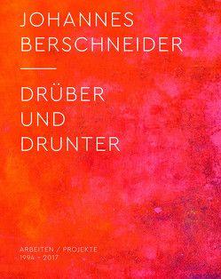 Johannes Berschneider – Drüber und drunter von Briegleb,  Till, Büro Wilhelm, Büro Wilhelm Verlag,  Amberg, Höpcke,  Brigitte, Kölbl,  Brigitta