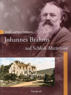 Johannes Brahms auf Schloss Altenstein von Hofmann,  Kurt, Hofmann,  Renate