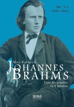 Johannes Brahms. Eine Biographie in vier Bänden. Band 1 von Kalbeck,  Max