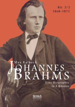Johannes Brahms. Eine Biographie in vier Bänden. Band 2 von Bedey,  Björn, Kalbeck,  Max
