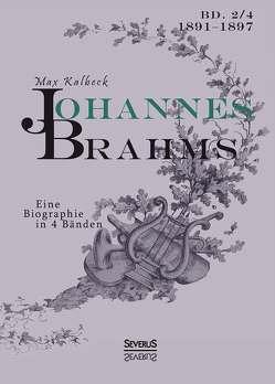 Johannes Brahms. Eine Biographie in vier Bänden. Band 4 von Kalbeck,  Max