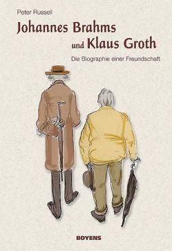 Johannes Brahms und Klaus Groth von Lohmeier,  Dieter, Petersen,  Anne, Russell,  Peter