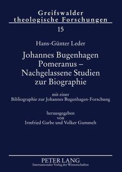 Johannes Bugenhagen Pomeranus – Nachgelassene Studien zur Biographie von Garbe,  Irmfried, Gummelt,  Volker