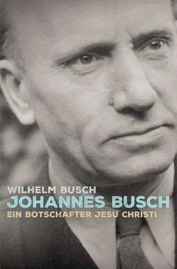 Johannes Busch von Binder,  Lucian, Busch,  Wilhelm