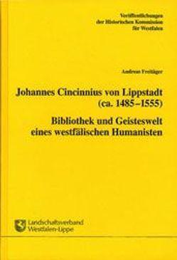 Johannes Cincinnius von Lippstadt (ca. 1485-1555) von Freitäger,  Andreas