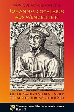 Johannes Cochlaeus aus Wendelstein von Samuel-Scheyder,  Monique