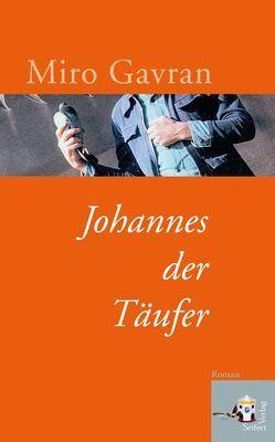 Johannes der Täufer von Gavran,  Miro, Olof,  Klaus D