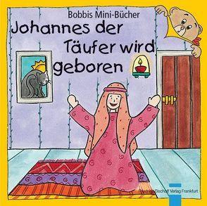 Johannes der Täufer wird geboren von Marquardt,  Christel, Schnizer,  Andrea