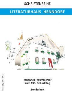 Johannes Freumbichler zum 135. Geburtstag von Holl,  Hildemar, Judex,  Bernhard, Langer,  Renate