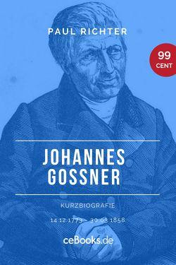 Johannes Goßner 1773 – 1858 von Richter,  Paul