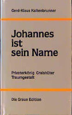 Johannes ist sein Name von Kaltenbrunner,  Gerd K