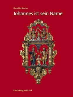 Johannes ist sein Name von Pörnbacher,  Hans