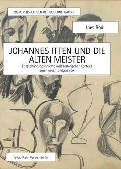 Johannes Itten und die alten Meister von Rödl,  Ines