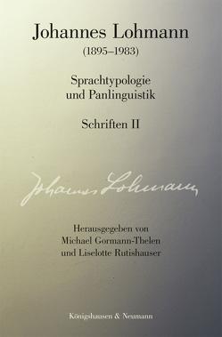 Johannes Lohmann (1895–1983). Sprachtypologie und Panlinguistik Schriften II von Gormann-Thelen,  Michael, Rutishauser,  Liselotte